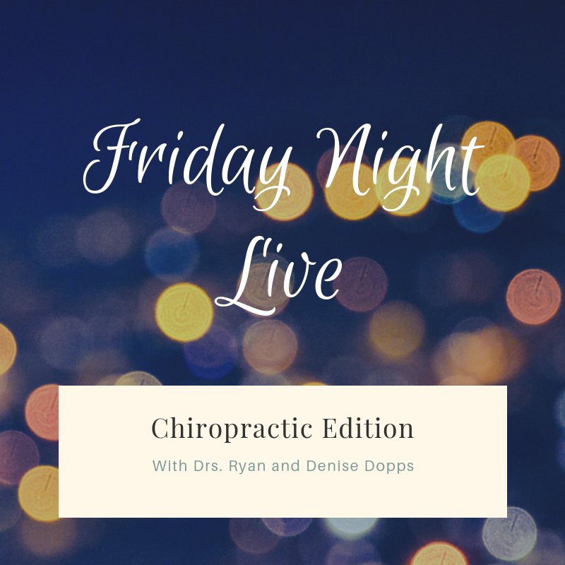 Friday Night Live Chiropractic Edition
